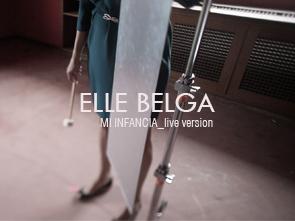 ELLE BELGA · Mi infancia · Acústico